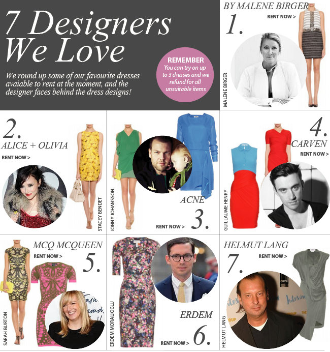 7 Designers We Love. We round up some of our favourite dresses available to rent at the moment, and the designer faces behind the dress designs!